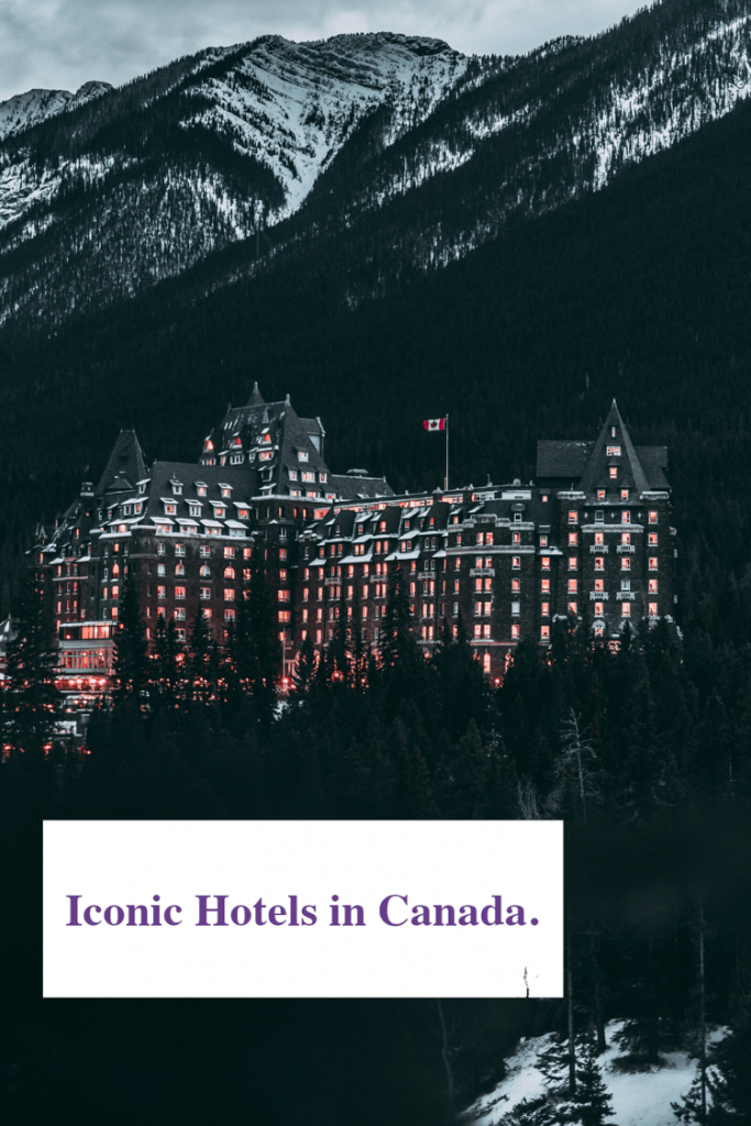Iconic Canadian Hotels