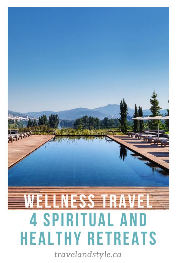 WELLNESS TRAVEL: 4 spiritual and healthy retreats